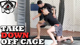 How to land a MMA/Wrestling Takedown off the Cage