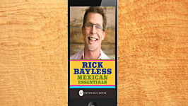 Rick Bayless Mexican Essentials