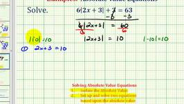 Ex 4:  Solving Absolute Value Equations (Requires Isolating Abs. Value)