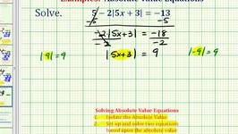 Ex 5:  Solving Absolute Value Equations (Requires Isolating Abs. Value)