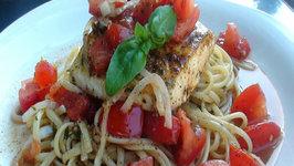 Garden Fresh: Linguini with Salsa Cruda and Pan Seared Halibut