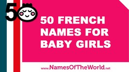 50 French Names For Baby Girl - The Best Baby Names