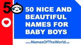 50 Nice And Beautiful Names For Baby Boys - The Best Names For Your Baby