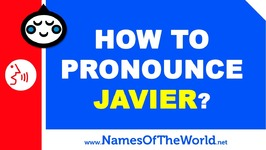 How To Pronounce Javier In Spanish? - Names Pronunciation