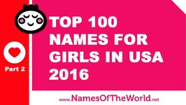 Top 100 Baby Girl Names In US 2016 Part 2 - The Best Baby Names