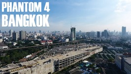 FLYING PHANTOM 4 DRONE OVER BANGKOK