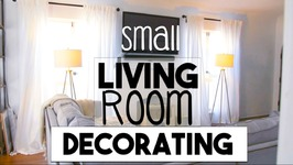 Small Space Decorating!  Making the Most of Our Small LIVING ROOM