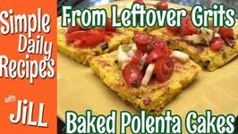 Leftover Grits turned Baked Polenta Cakes