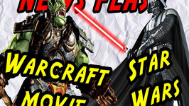 Warcraft Movie Completed and Game Journalist Writes Star Wars Script - News Flash