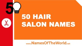 50 hair salon names - the best names for your company