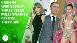 Cash In Wednesday: Celeb Millionaires Under 30