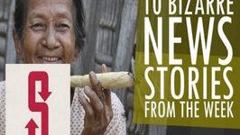 Ten Bizarre News Stories From the Week