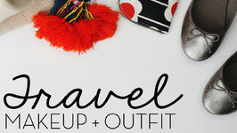 Travel Makeup And Outfit