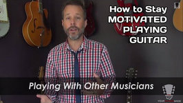How To Stay Motivated Playing Guitar - Helpful Tips for All Guitarists
