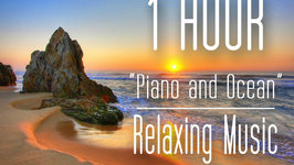 1 Hour Relaxing Music Piano and Ocean-Gentle Piano Music With Relaxing Nature Ocean Sounds