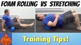 Foam Rolling vs Stretching - what's better?