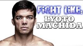 How To Fight Like Lyoto Machida - 3 Signature Moves