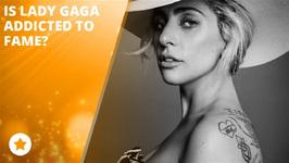 Lady Gaga: 'Fame is like a drug'