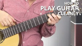 How To Play Guitar Cleanly