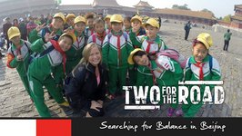 Two for the Road Episode 107 Promo - Searching for Balance in Beijing
