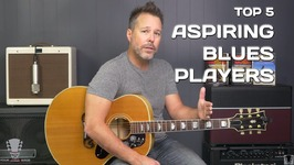 Top 5 Things Every Aspiring Blues Guitar Player Should Know