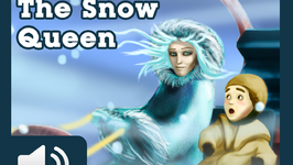 The Snow Queen - Illustrated And Narrated Children Story