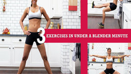 3 Quick Exercises To Do Under a Blender Minute