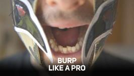 Can you stomach this? Tips from a world-class burper