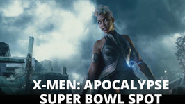 X-men Apocalypse's Super Bowl spot