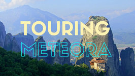Touring Meteora, Greece