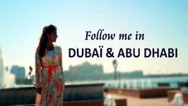 Follow Me Around Dubai And Abu Dhabi