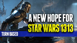 A New Hope for Star Wars 1313? - TURN BASED Game News