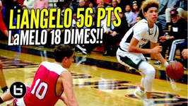 LiAngelo Ball Drops 56 Points And LaMelo Dishes 18 Dimes Chino Hills BLOWOUT Win Full Highlights