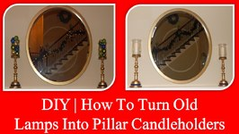 DIY - How To Turn Lamps Into Pillar Candleholders