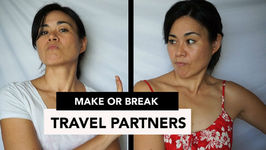 Things That Make Or Break Travel Partners (And Why I cancelled My trip)