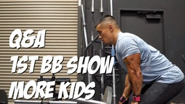 Pull Workout QnA - 1st Bodybuilding Show - More Kids