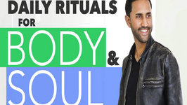 Daily Rituals for the Body and Soul - Detox Expert Dhru Purohit