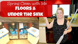 Spring Clean With Me - Floors and Under the Sink