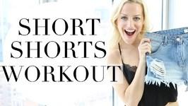 Short Shorts Workout - Best Leg And Butt Workout
