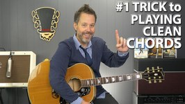 The No. 1 Trick to Playing Clean Sounding Chords on the Guitar