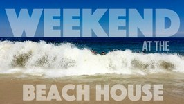Weekend at the Beach House - 60 Sec of Sanchez