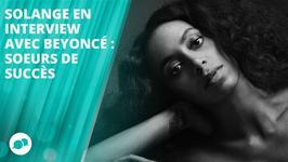 La chanteuse Solange en interview avec sa soeur Beyoncé