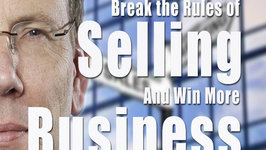 How to Break The Rules of Selling and Win More Business