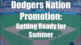 Dodgers Nation Promotion: Getting Ready for Summer