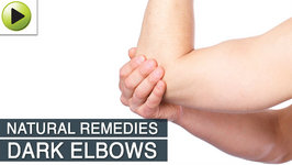 Dark Elbows - Natural Ayurvedic Home Remedies