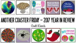 Another Coaster Friday 2017  Craft Year In Review  Craft Klatch