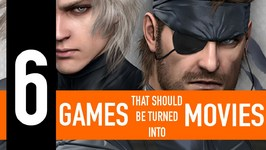 6 Games That Should Be Turned Into Movies