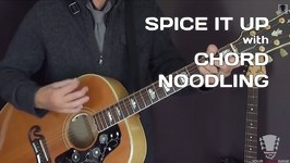 Chord Noodling to Spice Up Your Guitar Playing