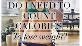 Do I Need To Count Calories To Lose Weight? How To Lose Weight