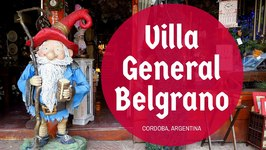 Visiting Villa General Belgrano in Crdoba, Argentina